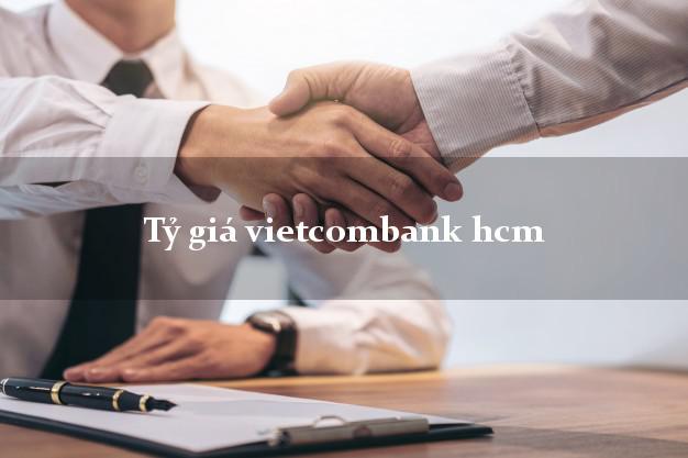 Tỷ giá vietcombank hcm