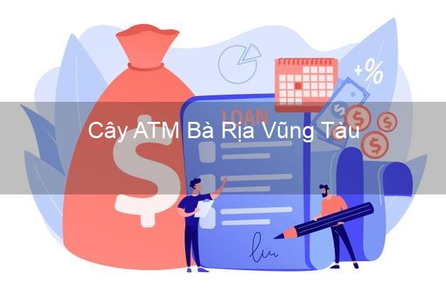 Cây ATM Bà Rịa Vũng Tàu