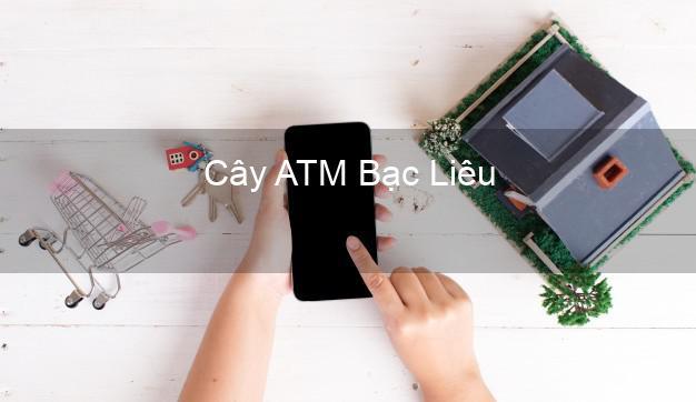Cây ATM Bạc Liêu