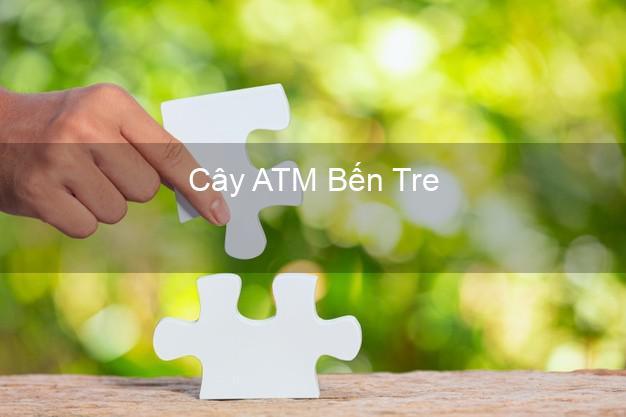 Cây ATM Bến Tre
