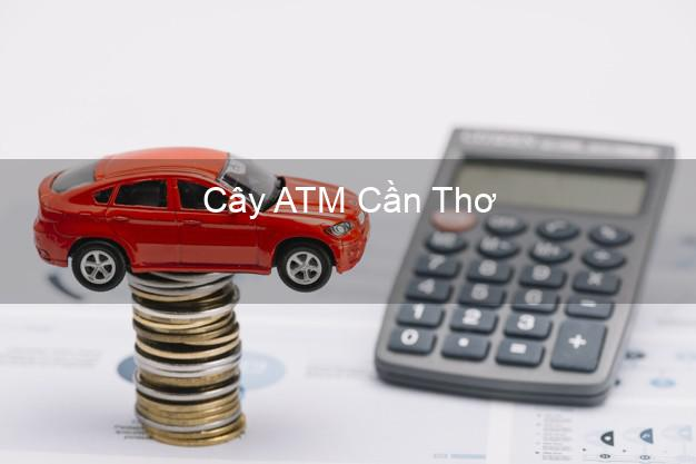 Cây ATM Cần Thơ