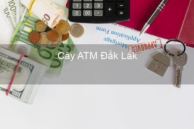 Cây ATM Đắk Lắk