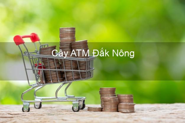 Cây ATM Đắk Nông