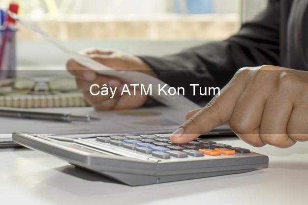 Cây ATM Kon Tum