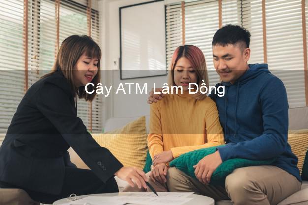 Cây ATM Lâm Đồng