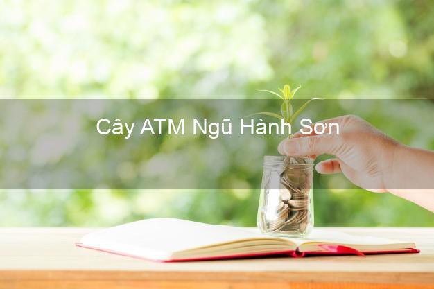 Cây ATM Ngũ Hành Sơn Đà Nẵng