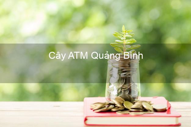 Cây ATM Quảng Bình