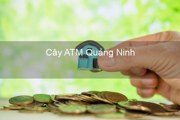 Cây ATM Quảng Ninh