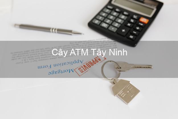 Cây ATM Tây Ninh
