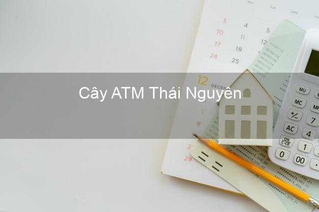 Cây ATM Thái Nguyên