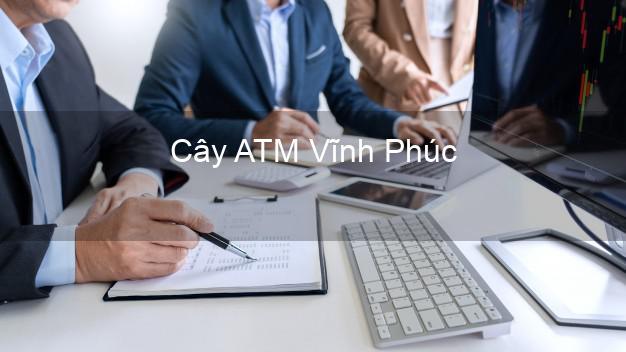 Cây ATM Vĩnh Phúc